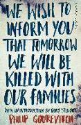 Cover-Bild zu We Wish to Inform You That Tomorrow We Will Be Killed With Our Families von Gourevitch, Philip