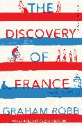 Cover-Bild zu THE DISCOVERY OF FRANCE von Robb, Graham