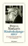 Cover-Bild zu Wiederholungstäter (autobiogr. Essay, 2006) von Markaris, Petros