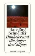 Cover-Bild zu Hunkeler und die Augen des Ödipus von Schneider, Hansjörg