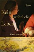 Cover-Bild zu Steinegger, Hanna: Kein gewöhnliches Leben (eBook)