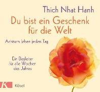 Cover-Bild zu Du bist ein Geschenk für die Welt von Thich Nhat Hanh