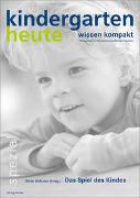 Cover-Bild zu Weltzien, Dörte (Hrsg.): Das Spiel des Kindes