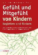 Cover-Bild zu Weltzien, Dörte: Gefühl und Mitgefühl von Kindern begleiten und fördern (eBook)