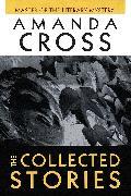 Cover-Bild zu Cross, Amanda: The Collected Stories of Amanda Cross (eBook)