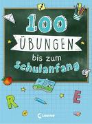 Cover-Bild zu Loewe Lernen und Rätseln (Hrsg.): 100 Übungen bis zum Schulanfang