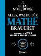 Cover-Bild zu Loewe Lernen und Rätseln (Hrsg.): Big Fat Notebook - Alles, was du für Mathe brauchst - Das geballte Wissen von der 5. bis zur 9. Klasse