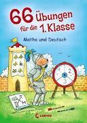 Cover-Bild zu Loewe Lernen und Rätseln (Hrsg.): 66 Übungen für die 1. Klasse - Mathe und Deutsch