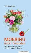 Cover-Bild zu Guggenbühl, Allan: Mobbing unter Freunden