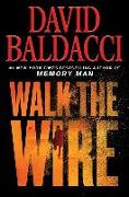 Cover-Bild zu Walk the Wire von Baldacci, David