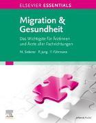 Cover-Bild zu ELSEVIER ESSENTIALS Migration & Gesundheit von Sieberer, Marcel (Hrsg.)