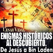 Cover-Bild zu Enigmas históricos al descubierto. De Jesús a Bin Laden (Audio Download)