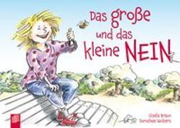 Cover-Bild zu Das grosse und das kleine NEIN! von Braun, Gisela