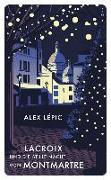 Cover-Bild zu Lacroix und die stille Nacht von Montmartre von Lépic, Alex