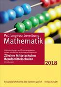 Cover-Bild zu Prüfungsvorbereitung Mathematik 2018 mit Lösungen von Sekundarlehrkräfte des Kantons Zürich (Hrsg.)