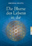 Cover-Bild zu Die Blume des Lebens in dir von Beutel, Andreas