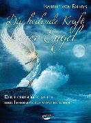 Cover-Bild zu Die heilende Kraft deiner Engel von Fallois, Isabelle von