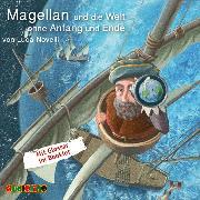 Cover-Bild zu Magellan und die Welt ohne Anfang und Ende (Audio Download) von Novelli, Luca