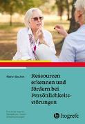 Cover-Bild zu Ressourcen erkennen und fördern bei Persönlichkeitsstörungen von Sachse, Rainer