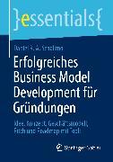Cover-Bild zu Erfolgreiches Business Model Development für Gründungen (eBook) von Schallmo, Daniel R. A.
