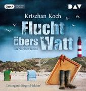 Cover-Bild zu Koch, Krischan: Flucht übers Watt. Ein Nordsee-Krimi