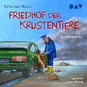Cover-Bild zu Koch, Krischan: Friedhof der Krustentiere. Ein Küstenkrimi (Audio Download)