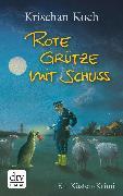 Cover-Bild zu Koch, Krischan: Rote Grütze mit Schuss (eBook)