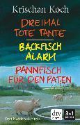 Cover-Bild zu Koch, Krischan: Dreimal Tote Tante - Backfischalarm - Pannfisch für den Paten (eBook)