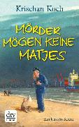 Cover-Bild zu Koch, Krischan: Mörder mögen keine Matjes (eBook)
