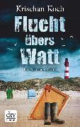 Cover-Bild zu Koch, Krischan: Flucht übers Watt (eBook)