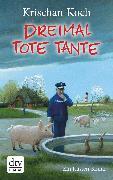 Cover-Bild zu Koch, Krischan: Dreimal Tote Tante (eBook)