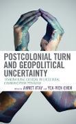 Cover-Bild zu eBook Postcolonial Turn and Geopolitical Uncertainty