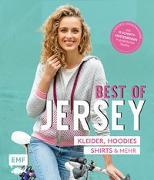 Cover-Bild zu Best of Jersey - Kleider, Hoodies, Shirts und mehr - von Größe 34-44