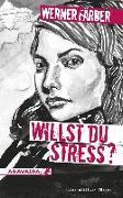 Cover-Bild zu Färber, Werner: Willst du Stress?