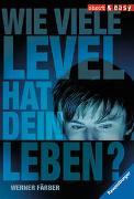 Cover-Bild zu Färber, Werner: Wie viele Level hat dein Leben?