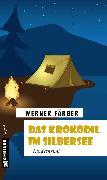 Cover-Bild zu Färber, Werner: Das Krokodil im Silbersee (eBook)