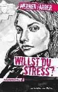 Cover-Bild zu Färber, Werner: Willst du Stress? (eBook)