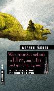 Cover-Bild zu Färber, Werner: Wer mordet schon in Ulm, um Ulm und um Ulm herum? (eBook)