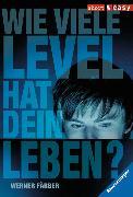 Cover-Bild zu Färber, Werner: Wie viele Level hat dein Leben? (eBook)