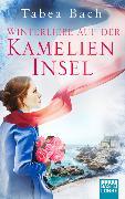 Cover-Bild zu Bach, Tabea: Winterliebe auf der Kamelien-Insel