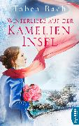 Cover-Bild zu Bach, Tabea: Winterliebe auf der Kamelien-Insel (eBook)
