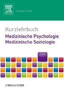 Cover-Bild zu Kurzlehrbuch Medizinische Psychologie - Medizinische Soziologie von Schulze, Susanne