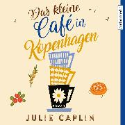 Cover-Bild zu Caplin, Julie: Das kleine Café in Kopenhagen (Audio Download)