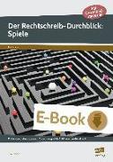 Cover-Bild zu Der Rechtschreib-Durchblick: Spiele (eBook) von Livonius, Uta