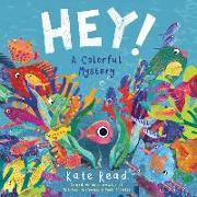 Cover-Bild zu Read, Kate: Hey! a Colorful Mystery