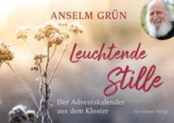 Cover-Bild zu Grün, Anselm: Leuchtende Stille