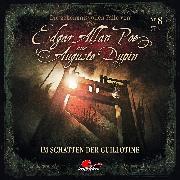 Cover-Bild zu Edgar Allan Poe & Auguste Dupin, Folge 8: Im Schatten der Guillotine (Audio Download) von Duschek, Markus