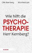 Cover-Bild zu Was hilft Psychotherapie, Herr Kernberg? von Kernberg, Otto