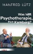 Cover-Bild zu Was hilft Psychotherapie, Herr Kernberg? (eBook) von Kernberg, Otto