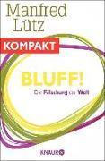Cover-Bild zu Bluff! Die Fälschung der Welt (eBook) von Lütz, Manfred